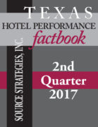 Texas Hotel Performance Factbook - 2nd Quarter 2017 | Source Strategies, Inc.