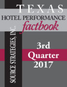 Texas Hotel Performance Factbook - 3rd Quarter 2017 | Source Strategies, Inc.